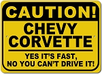 Corvette Caution Yes Its Fast Sign