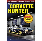 Corvette Hunter: Kevin Mackay's Greatest Corvette Finds