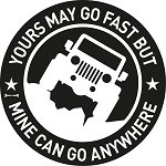 Jeep Yours May Go Fast But Mine Can Go Anywhere Decal - White - 5.8 Inch Diameter