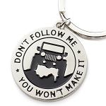 Jeep Dont Follow Me You Wont Make It Key Chain - 1.5 Inch Diameter