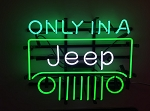 1997-2007+ Jeep Wrangler TJ / JK Only In A Jeep Neon Sign w/ Front Grille & Script