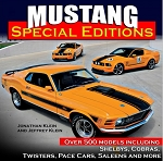Mustang Special Editions: More Than 500 Models Including Shelby's, Cobras, Twisters, Pace Cars, Saleens and More