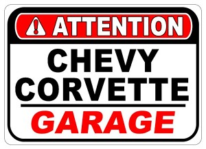 Custom Attention Garage Sign - Chevy Corvette